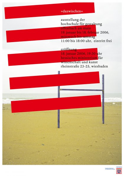 "Poster for ""In Between"" HfG-exhibition at the Hessian Ministry for Science and Art in Wiesbaden. By Klaus Hesse ©2006"