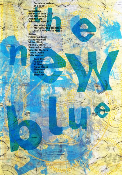 "Poster series for ""The New Blue - Porcelain instead of Paper"" exhibition and workshop at the HfG Offenbach by Klaus Hesse ©2018"