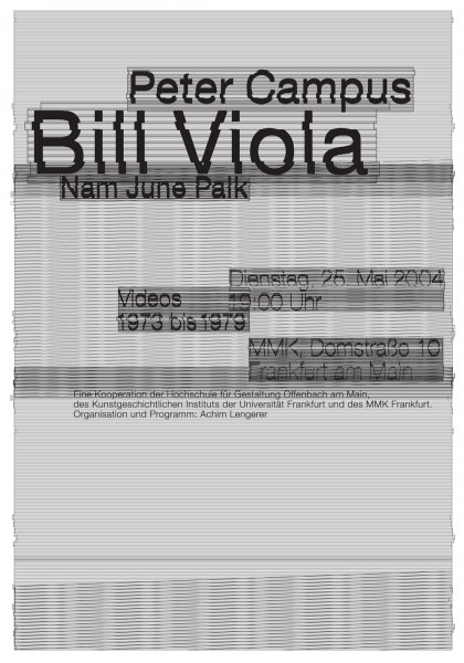 Poster for an event of the Museum Moderne Kunst Frankfurt about the video art of Bill Viola, Peter Campus and Nam June Paik. By Klaus Hesse ©2004